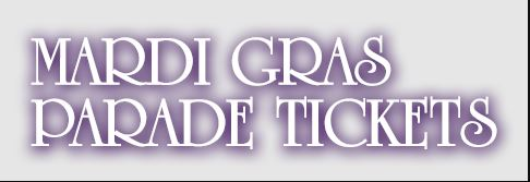 Mardi Gras Parade Tickets